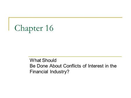 Chapter 16 What Should Be Done About Conflicts of Interest in the Financial Industry?