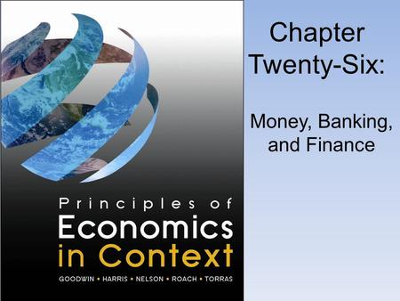 Chapter Twenty-Six: Money, Banking, and Finance. What is Money?