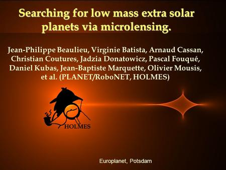 Searching for low mass extra solar planets via microlensing. Jean-Philippe Beaulieu, Virginie Batista, Arnaud Cassan, Christian Coutures, Jadzia Donatowicz,