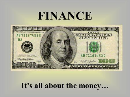 FINANCE It's all about the money…. $100 Today? $100 in one year? WHY??