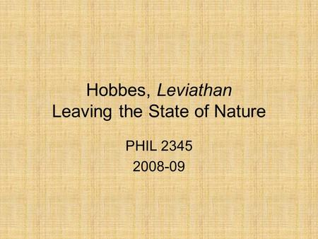 Hobbes, Leviathan Leaving the State of Nature PHIL 2345 2008-09.