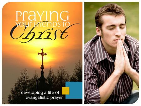 """The most important human factor in effective evangelism is PRAYER."""