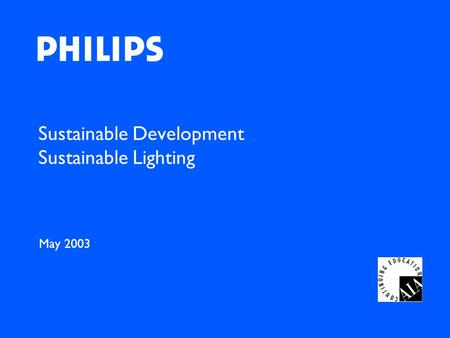 Sustainable Development Sustainable Lighting May 2003.