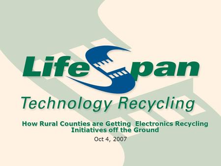 How Rural Counties are Getting Electronics Recycling Initiatives off the Ground Oct 4, 2007.