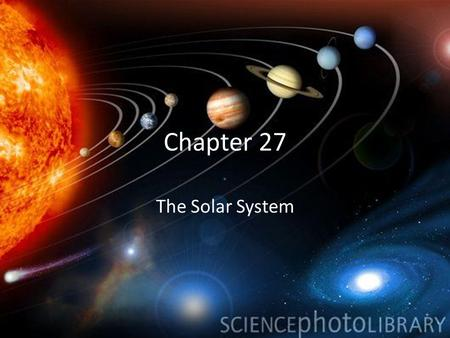 Chapter 27 The Solar System.