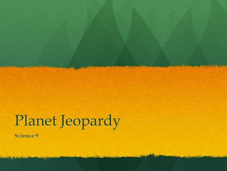 Planet Jeopardy Science 9. Size 100 What is the largest planet in our solar system?