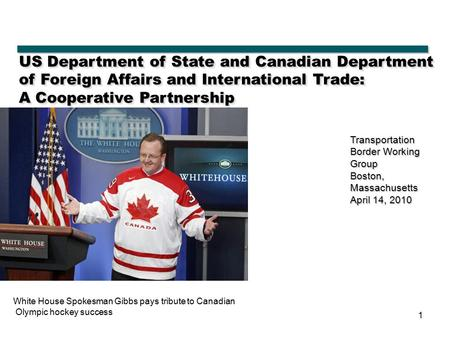 1 US Department of State and Canadian Department of Foreign Affairs and International Trade: A Cooperative Partnership Transportation Border Working Group.