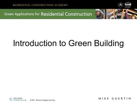 Introduction to Green Building. What is green building? Green building is the process of designing and building a home that minimizes its impact on the.