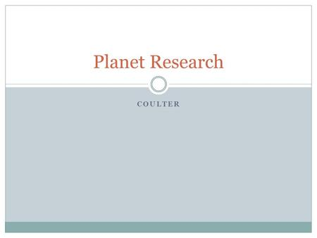 Planet Research Coulter.