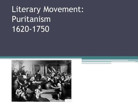Literary Movement: Puritanism 1620-1750. Historical Context 1620 Mayflower lands at Plymouth 1630 Puritan migration to New England 1692 Salem witch trials.