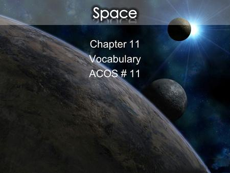 Chapter 11 Vocabulary ACOS # 11