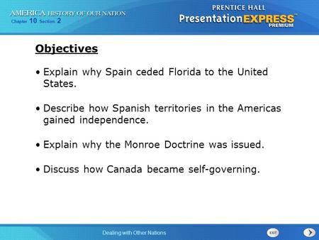 Objectives Explain why Spain ceded Florida to the United States.
