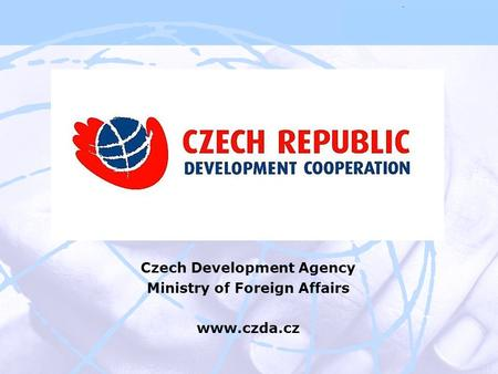 Czech Development Agency Ministry of Foreign Affairs www.czda.cz.