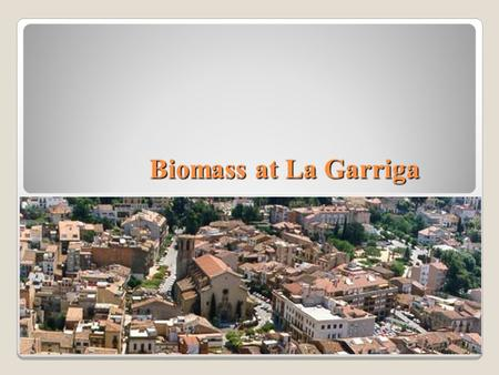 Biomass at La Garriga. What is biomass ? Biomass, as a renewable energy source, refers to alive and recently dead biological material that can be used.