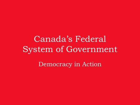 Canada's Federal System of Government