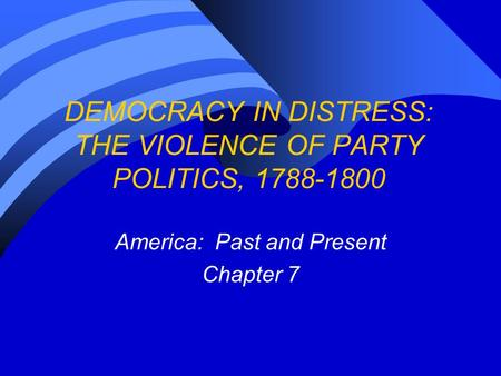 DEMOCRACY IN DISTRESS: THE VIOLENCE OF PARTY POLITICS,