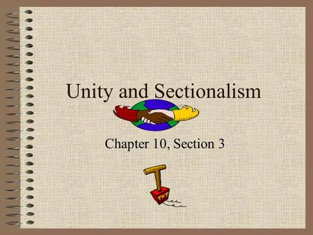 Unity and Sectionalism Chapter 10, Section 3. The Era of Good Feelings 1.Who was elected President in 1816? James Monroe 2. Why was his presidency called.