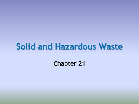 Solid and Hazardous Waste Chapter 21. Core Case Study: E-waste—An Exploding Problem (1)  Electronic waste, e-waste: fastest growing solid waste problem.