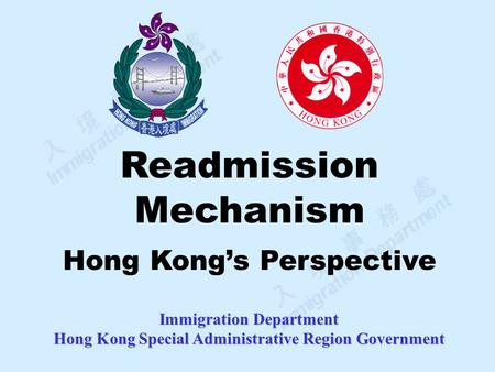 Immigration Department Hong Kong Special Administrative Region Government Readmission Mechanism Hong Kong's Perspective.