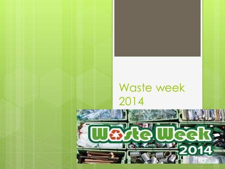 Waste week 2014. What Eco prevents. Animals stuck in litter. Litter in the street.