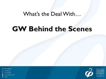 What's the Deal With… GW Behind the Scenes. A brief overview of the the services that make GW run – and how you as a student can use them.