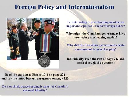 Read the caption to Figure 10-1 on page 222 and the two introductory paragraph on page 223 Do you think peacekeeping is apart of Canada's national identity?