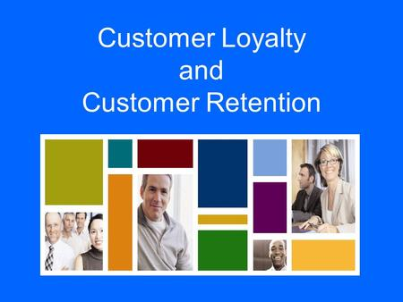 Customer Loyalty and Customer Retention. 2 Outline Definition of Customer Loyalty What Affects Customer Loyalty Relationship programs Customer life cycle.