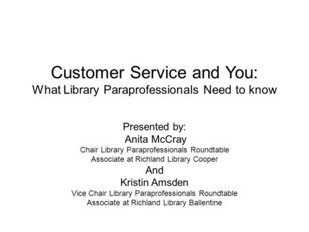 Customer Service and You: What Library Paraprofessionals Need to know
