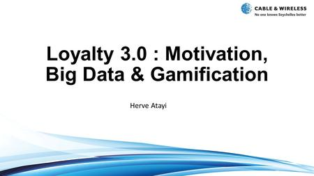 Loyalty 3.0 : Motivation, Big Data & Gamification