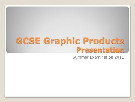 GCSE Graphic Products Presentation