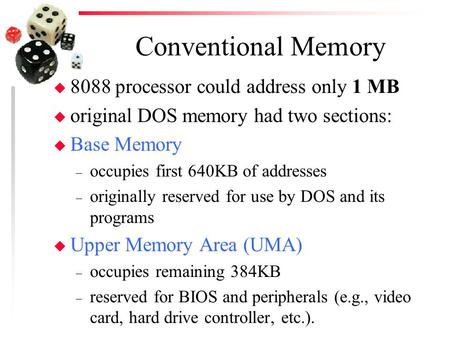 Conventional Memory 8088 processor could address only 1 MB
