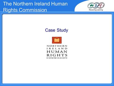 The Northern Ireland Human Rights Commission Case Study.
