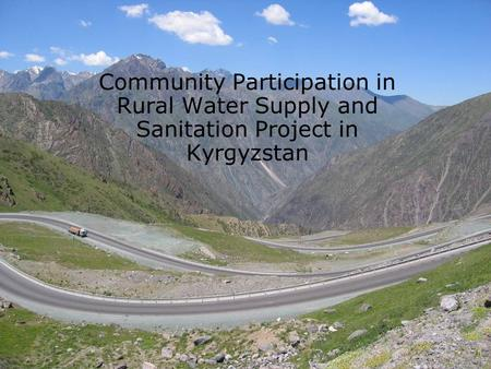 Community Participation in Rural Water Supply and Sanitation Project in Kyrgyzstan.