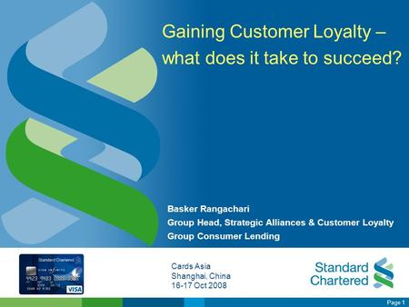 Page 1 Basker Rangachari Group Head, Strategic Alliances & Customer Loyalty Group Consumer Lending Gaining Customer Loyalty – what does it take to succeed?
