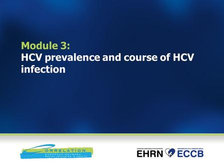 Module 3: HCV prevalence and course of HCV infection.