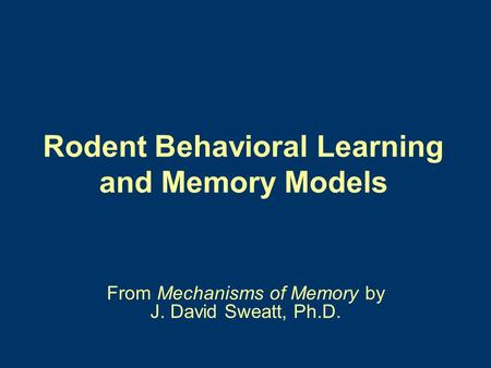 Rodent Behavioral Learning and Memory Models