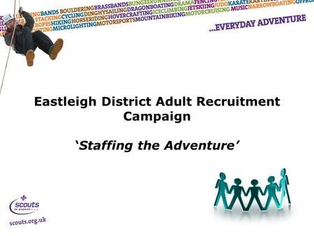 Eastleigh District Adult Recruitment Campaign 'Staffing the Adventure'