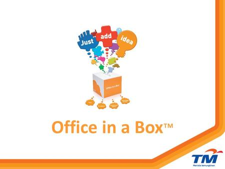 Office in a Box ™.  Office in a Box™ is a complete and simple communication solution to bring your ideas to life. Designed to meet the needs of SOHO,
