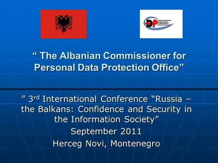 """ The Albanian Commissioner for Personal Data Protection Office"" "" The Albanian Commissioner for Personal Data Protection Office"" "" 3 rd International."