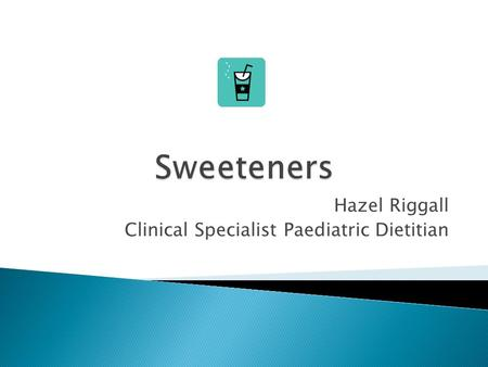 Hazel Riggall Clinical Specialist Paediatric Dietitian.