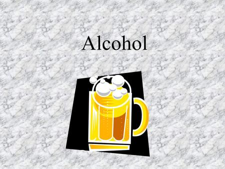 Alcohol. ethanol The type of alcohol found in alcoholic beverages A powerful drug Made synthetically or naturally.
