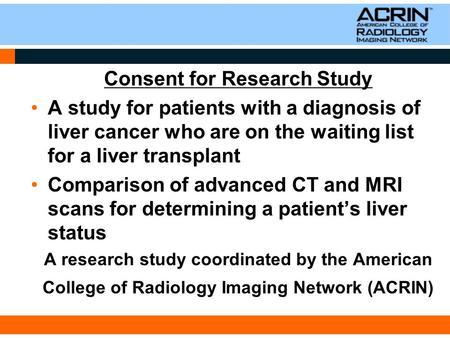 Consent for Research Study A study for patients with a diagnosis of liver cancer who are on the waiting list for a liver transplant Comparison of advanced.