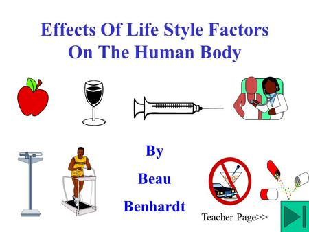 Effects Of Life Style Factors On The Human Body By Beau Benhardt Teacher Page>>