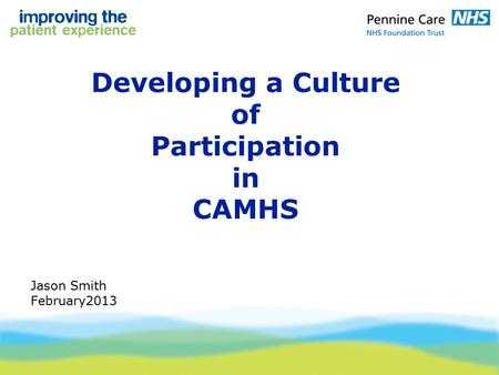 Developing a Culture of Participation in CAMHS Jason Smith February2013.
