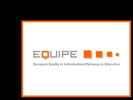 European Quality in Individualized Pathways in Education.