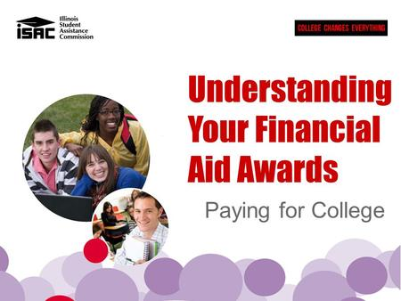 Understanding Your Financial Aid Awards Paying for College.