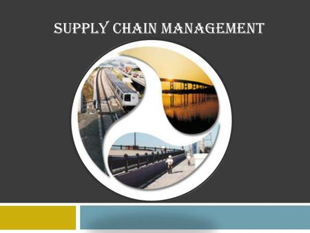 SUPPLY CHAIN MANAGEMENT. Introduction – Supply Chain  A sequence of organizations – their facilities, functions, and activities – that are involved in.