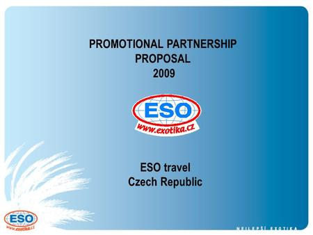 ESO travel Czech Republic PROMOTIONAL PARTNERSHIP PROPOSAL 2009.