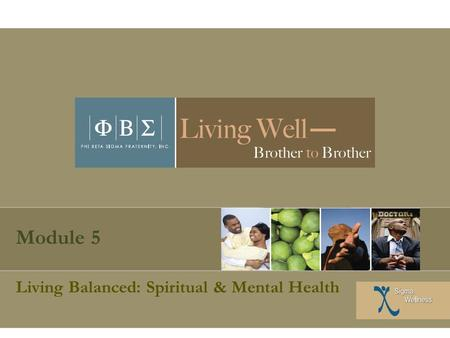 Module 5 Living Balanced: Spiritual & Mental Health.