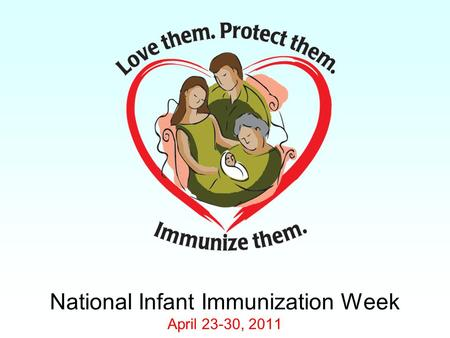 National Infant Immunization Week April 23-30, 2011.